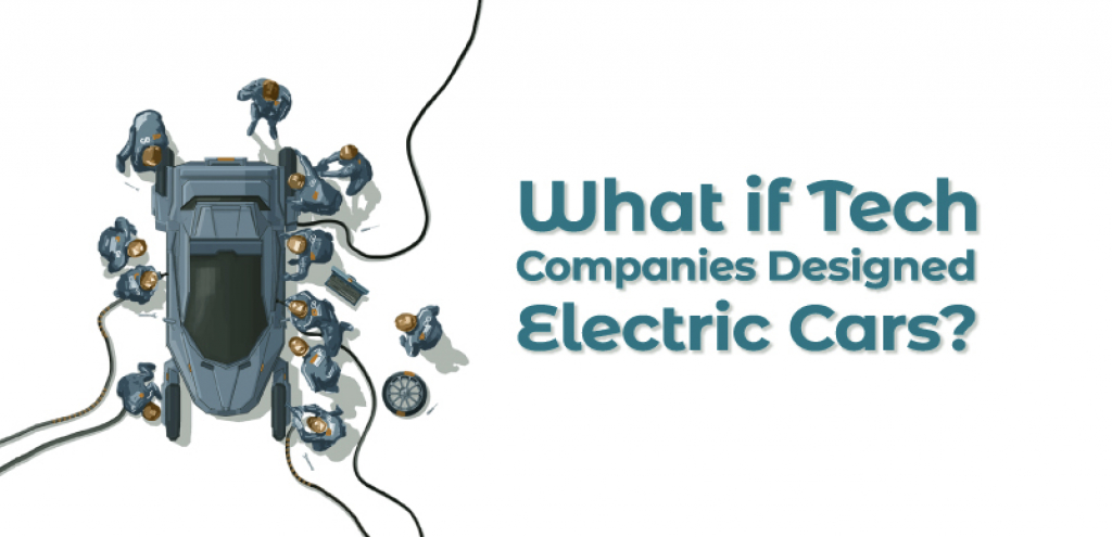 What if Tech Companies Designed Electric Cars?