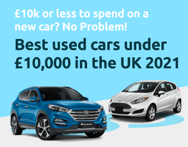 Best used cars under £10,000 in the UK 2021